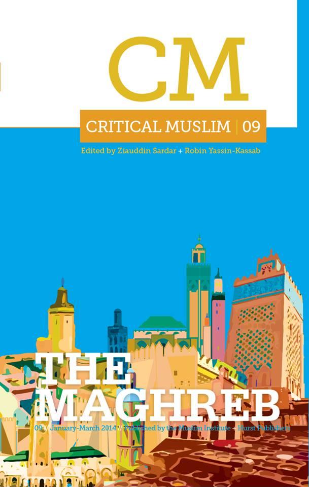 Critical Muslim 09 The Maghreb